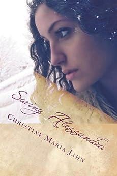 Saving Alessandra by [Jahn, Christine Maria]