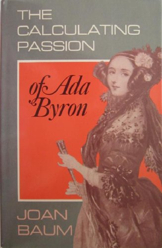 The Calculating Passion of Ada Byron - Joan Baum