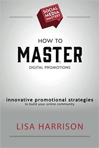 77317b2b01364 How to Master Digital Promotions (Social Media Mastery) (Volume 7 ...