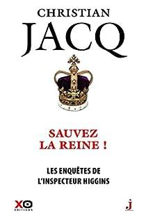 Les enquêtes de l'inspecteur Higgins 29 : Sauvez la reine !, Jacq, Christian