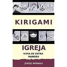 Kirigami - Igreja vista de outra maneira (Portuguese Edition)