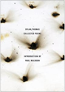 The Collected Poems of Dylan Thomas: The Original Edition