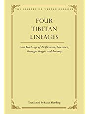 Four Tibetan Lineages: Core Teachings of Pacification, Severance, Shangpa Kagyü, and Bodong (Volume 8)