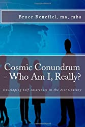 Cosmic Conundrum - Who Am I, Really?: Developing Self-Awareness in the 21st Century