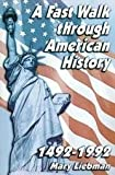 A Fast Walk Through American History, Mary Liebman, 0805942904