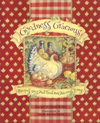 Download Goodness Gracious: recipes for Good Food and Gracious Living pdf epub