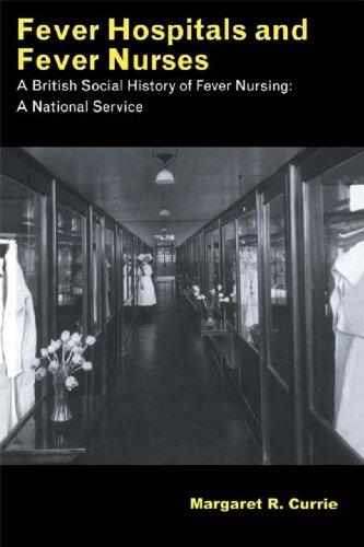Fever Hospitals and Fever Nurses: A British Social History of Fever Nurses: A National Service Pdf