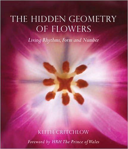 Amazon.com: The Hidden Geometry of Flowers: Living Rhythms, Form ...
