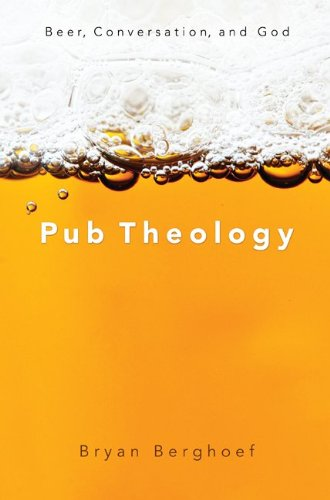Pub Theology: Beer, Conversation, and God (Cascade Beer)