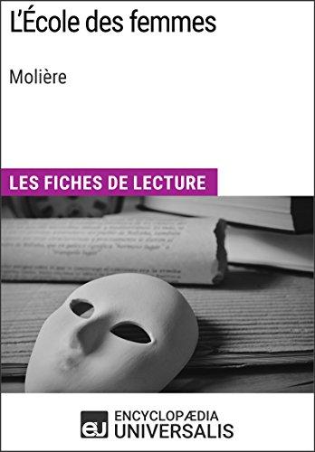 L'École des femmes de Molière: Les Fiches de lecture d'Universalis (French Edition)