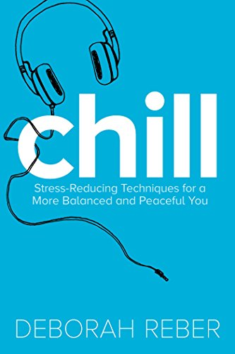 Chill: Stress-Reducing Techniques for a More Balanced, Peaceful You ()