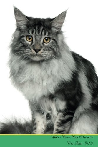 Maine Coon Cat Presents:  Cat Facts Workbook. Maine Coon Cat Presents Cat Facts Workbook with Self Therapy, Journalling, Productivity Tracker with ... Productivity Tracker Workbook. Volume 3