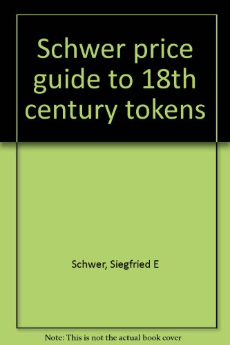 Schwer price guide to 18th century tokens (18th Century Tokens)