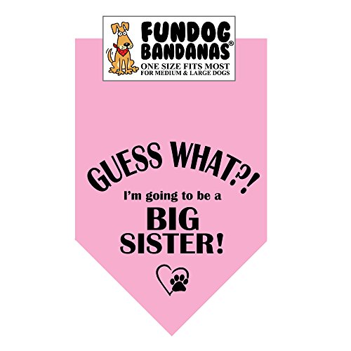Guess What?! I'm Going to Be a Big Sister! Dog Bandana (One Size Fits Most for Medium to Large Dogs) (Going To Be A Big Sister Dog Shirt)