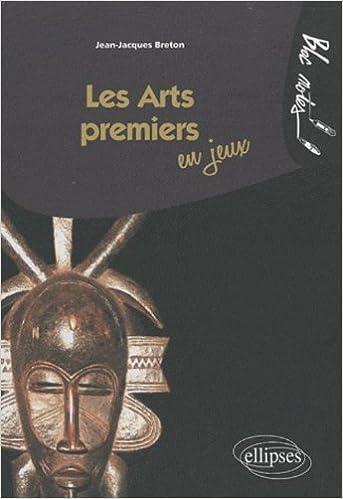 Livre Les Arts premiers en jeux pdf