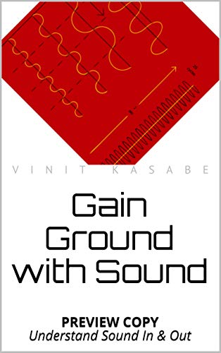 Gain Ground with Sound: PREVIEW COPY Understand Sound In & Out