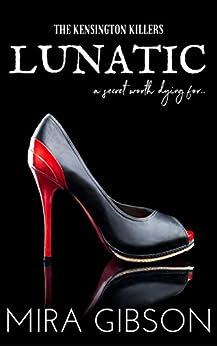 Lunatic (The Kensington Killers Book 1) by [Gibson, Mira]