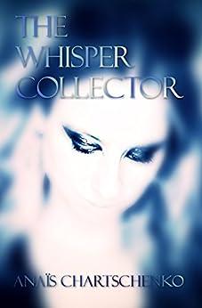 The Whisper Collector by [Chartschenko, Anaïs]
