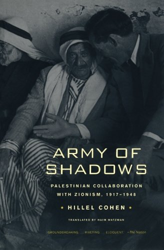 Army of Shadows: Palestinian Collaboration with Zionism, 1917–1948