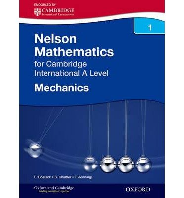 Read Online [(Mechanics 1 for Cambridge International A Level )] [Author: Linda Bostock] [Nov-2012] pdf epub