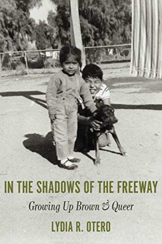 In the Shadows of the Freeway: Growing Up Brown & Queer