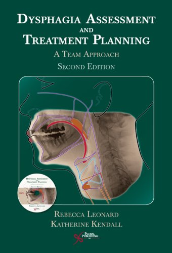 Dysphagia Assessment and Treatment Planning: A Team Approach, 2nd Edition