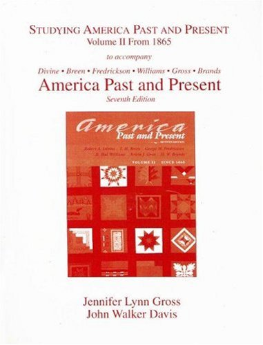 Studying America Past and Present, Volume II: from 1865 (to Accompany America Past and Present Seventh Edition) (v. 2)