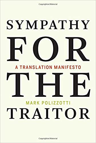 Image result for Sympathy for the the Traitor: A Translation Manifesto