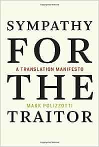 Sympathy for the Traitor: A Translation Manifesto (The MIT