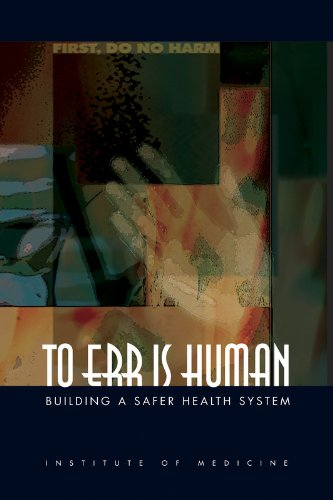 To Err Is Human: Building a Safer Health System (Quality Chasm)