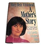 A Mother's Story, Mary Beth Whitehead and Loretta Schwartz-Nobel, 0312026145