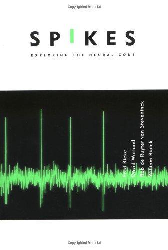 Spikes: Exploring the Neural Code (Computational -