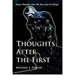 img - for [ Thoughts After the First: (Some Thoughts After My First Year in College) By Yergin, Michael L ( Author ) Paperback 2006 ] book / textbook / text book