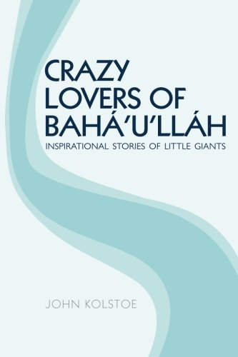 crazy-lovers-of-bahaullah-inspirational-stories-of-little-giants