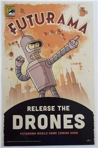 FUTURAMA RELEASE THE DRONES Art Print 2015 SDCC Limited Edition Matt Groening (Sdcc Limited Edition)