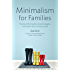 Minimalism for Families: Practical Minimalist Living Strategies to Simplify Your Home and Life