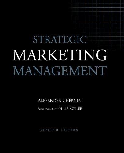 Strategic Marketing Management, 7th Edition by Chernev, Alexander [Cerebellum Press,2012] [Paperback] 7th Edition