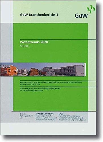 GdW Branchenbericht Wohntrends 2020: GdW Branchenbericht 3 (Hammonia bei Haufe) Taschenbuch – 1. Februar 2011 Haufe Lexware 387292303X NU-LBR-00899146 Immobilie