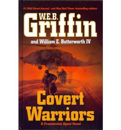Download [ { COVERT WARRIORS (LARGE PRINT) (PRESIDENTIAL AGENT NOVEL) - LARGE PRINT } ] by Griffin, W E B (AUTHOR) Jan-04-2012 [ Hardcover ] pdf
