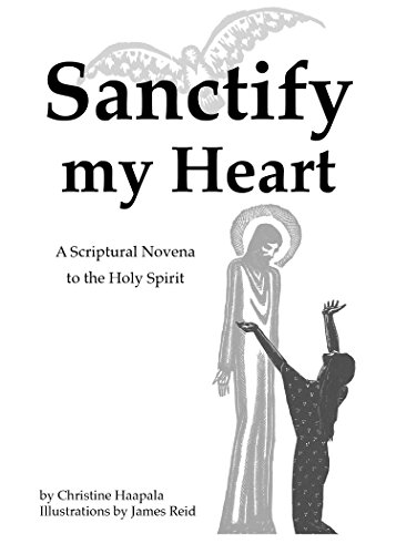 - Sanctify my Heart: A Scriptural Novena to the Holy Spirit