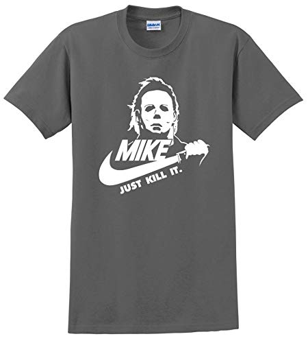 JUST Kill IT Mike Myers Costume Mashup Halloween Horror Movie Funny TEE Mens Shirt for $<!--$8.99-->