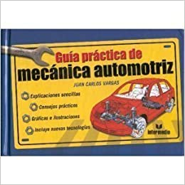 Guia Practica De Mecanica Automotriz / Practical Guide To Automotive Mechanics (Spanish Edition) (Spanish)
