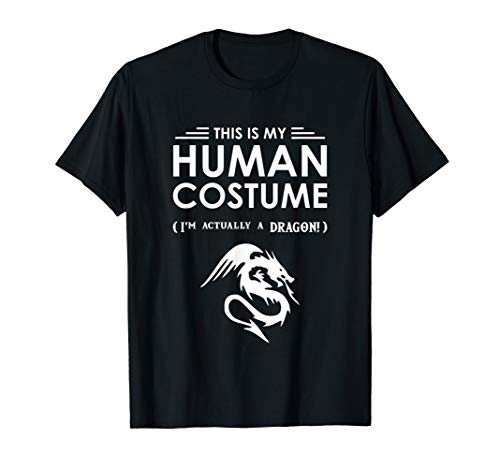 This Is My Human Costume: I'm Actually A Dragon T-Shirt]()