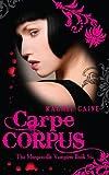 Carpe Corpus: The Morganville Vampires Book Six