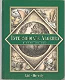 Intermediate Algebra, Lial, Margaret L. and Hornsby, John, 0201799502