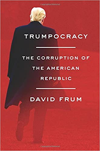 Image result for david frum's trumpocracy
