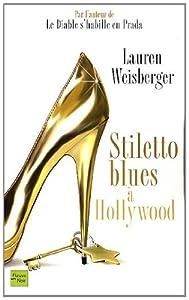 vignette de 'Stiletto blues à Hollywood (Lauren Weisberger)'