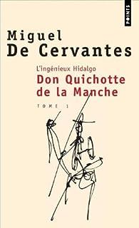 L'ingénieux hidalgo Don Quichotte de la Manche : [1]  : roman, Cervantes Saavedra, Miguel de