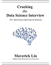 Cracking the Data Science Interview: 101+ Data Science Questions & Solutions