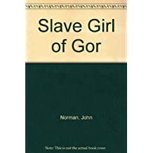 Slave Girl of Gor; Book Eleven of the Saga of Tarl Cabot